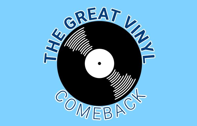 The Great Vinyl Comeback